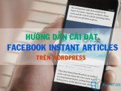 Hướng dẫn cấu hình Facebook Instant Articles trên WordPress
