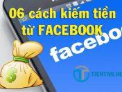 Những cách kiếm tiền từ Facebook hiệu quả nhất hiện nay