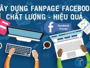 Hướng dẫn xây dựng Fanpage Facebook chuyên nghiệp và hiệu quả