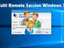 Hướng dẫn cho phép Multi Remote Session trên Windows 10