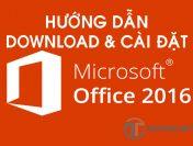 Hướng dẫn download và cài đặt Office 2016 mới nhất trên Windows