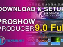 Download Proshow Producer 9.0 Full – Phần mềm làm Video tốt nhất